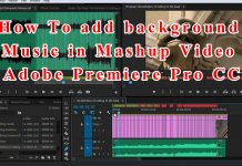 How To add background Music in Mashup Video | Adobe Premiere Pro CC
