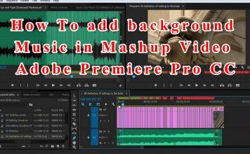 How To add background Music in Mashup Video   Adobe Premiere Pro CC